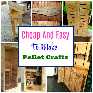 Cheap And Easy To Make Pallet Crafts