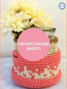 Crochet Stacker Baskets
