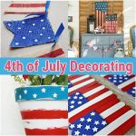 4th of July Decorating Ideas And Crafts