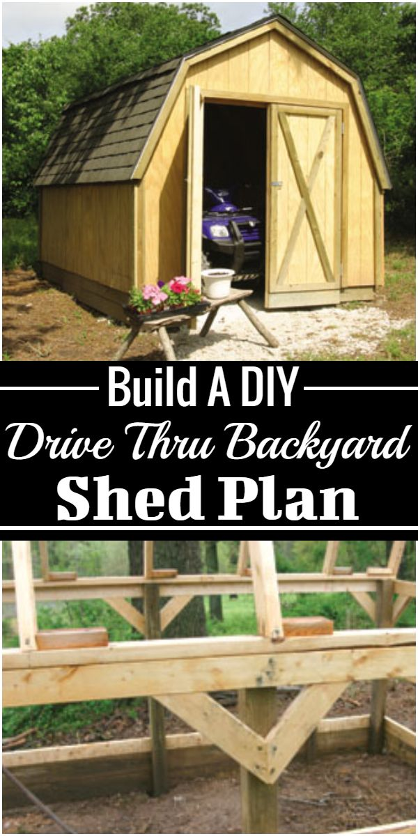 Build A DIY Drive Thru Backyard Shed Plan