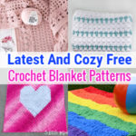 Latest And Cozy Free Crochet Blanket Patterns