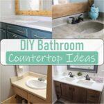 DIY Bathroom Countertop Ideas You Can DIY Easily