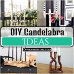 24 DIY Candelabra Ideas That Will Light Up Your Home